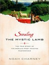 Stealing the Mystic Lamb (MP3): The True Story of the World&#39;s Most Coveted Masterpiece